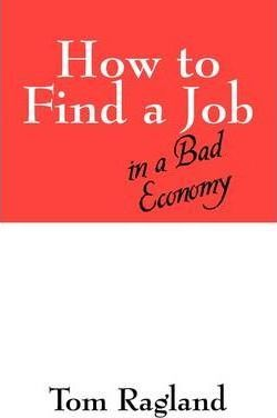 How to Find a Job in a Bad Economy