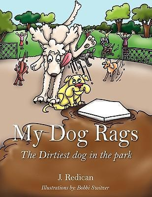 My Dog Rags: The Dirtiest Dog in the Park