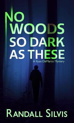 No Woods So Dark as These