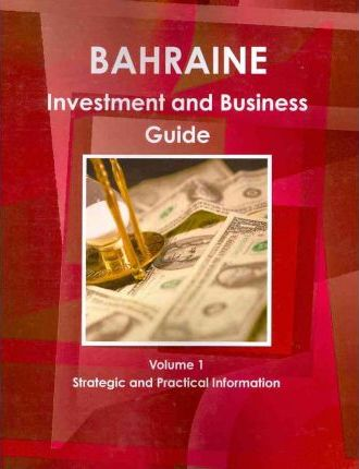 Bahrain Investment and Business Guide