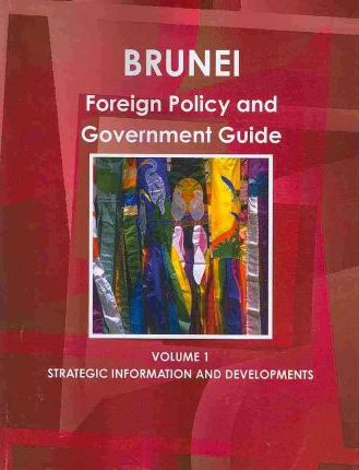 Brunei Foreign Policy and Government Guide