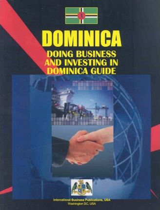 Dominica Doing Business and Investing in Dominica Guide