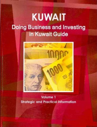 Kuwait Doing Business and Investing in Kuwait Guide