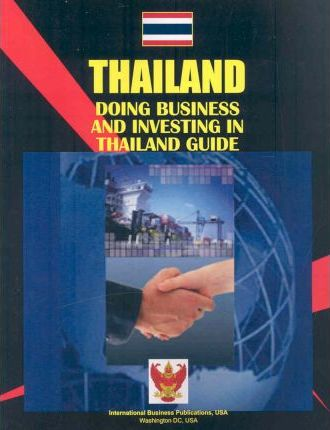 Doing Business and Investing in Thailand Guide