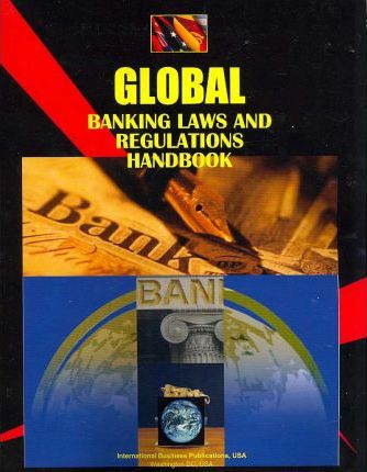 Global Banking Laws and Regulations Handbook