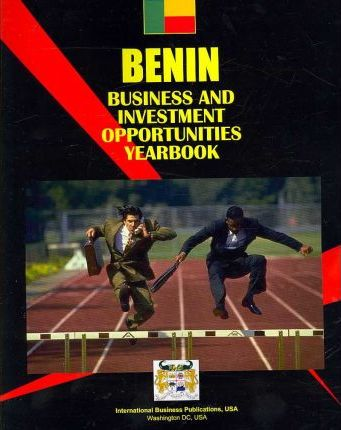 Benin Business and Investment Opportunities Yearbook