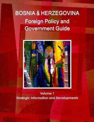 Bosnia & Herzegovina Foreign Policy and Government Guide