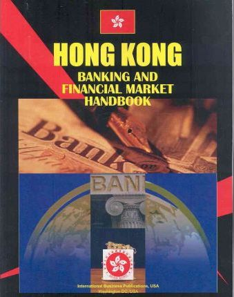 Hong Kong Banking and Financial Market Handbook