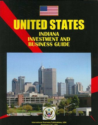 Indiana Investment & Business Guide