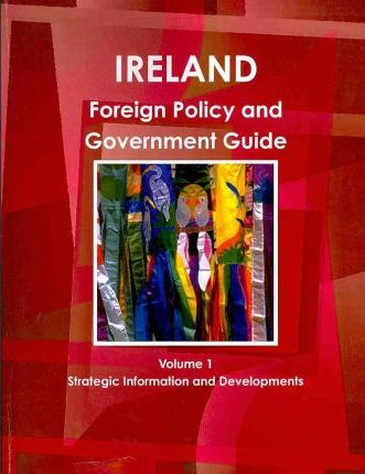 Ireland Foreign Policy and Government Guide