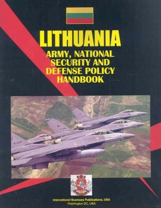 Lithuania Army, National Security and Defense Policy Handbook
