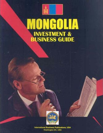 Mongolia Investment & Business Guide