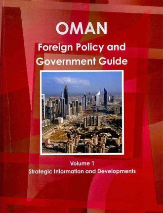 OMAN Foreign Policy and Government Guide