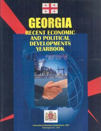 Georgia Recent Economic and Political Developments Yearbook