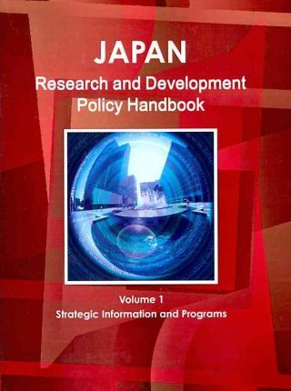 Japan Research And Development Policy Handbook