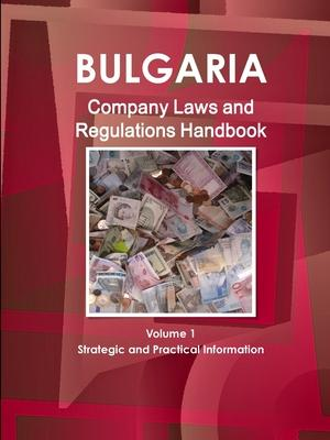 Bulgaria Company Laws and Regulations Handbook