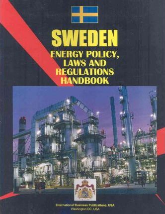 Sweden: Energy Policy, Laws and Regulation Handbook
