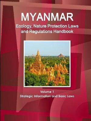 Myanmar Ecology & Nature Protection Laws and Regulation Handbook