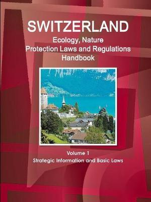 Switzerland Ecology & Nature Protection Laws and Regulation Handbook