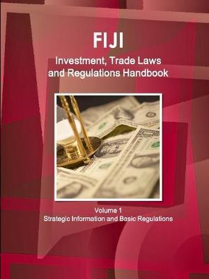 Fiji Investment and Trade Laws and Regulations Handbook