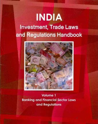 India Investment and Trade Laws and Regulations Handbook