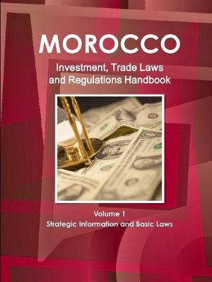 Morocco Investment and Trade Laws and Regulations Handbook