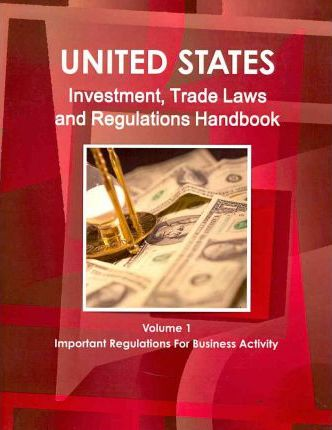 US Investment and Trade Laws and Regulations Handbook