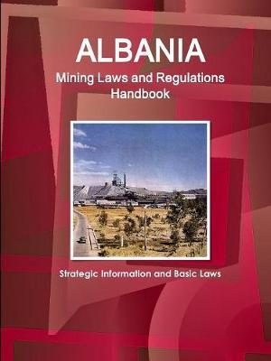 Albania Mining Laws and Regulations Handbook
