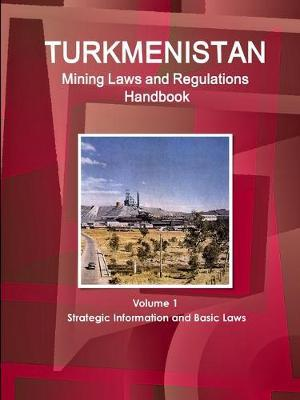 Turkmenistan Mining Laws and Regulations Handbook