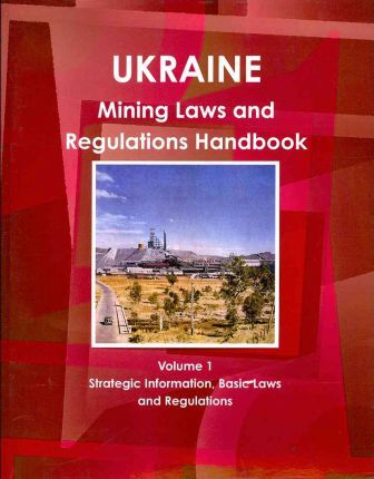 Ukraine Mining Laws and Regulations Handbook