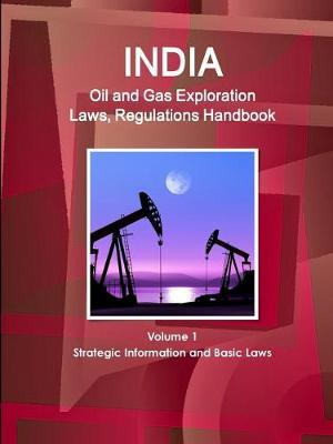India Oil and Gas Exploration Laws and Regulation Handbook