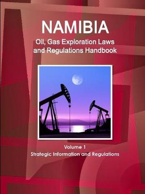 Namibia Oil and Gas Exploration Laws and Regulation Handbook
