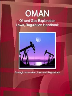 Oman Oil and Gas Exploration Laws and Regulation Handbook