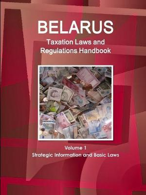 Belarus Taxation Laws and Regulations Handbook
