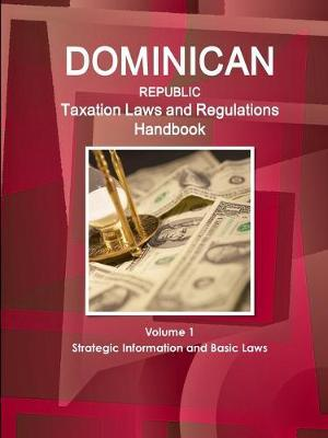 Dominican Republic Taxation Laws and Regulations Handbook