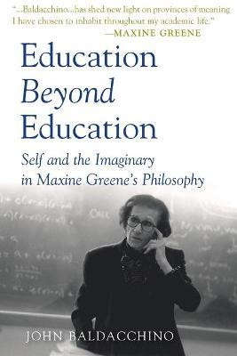 Education Beyond Education  Self and the Imaginary in Maxine Greene's Philosophy