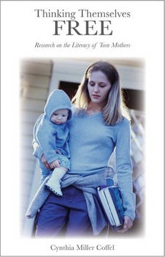 Thinking Themselves Free  Research on the Literacy of Teen Mothers