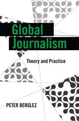 Global Journalism: Theory and Practice