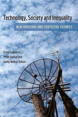 Technology, Society and Inequality : New Horizons and Contested Futures