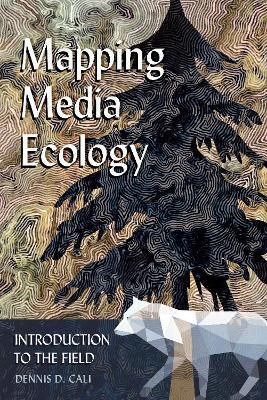 Mapping Media Ecology: Introduction to the Field