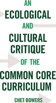 An Ecological and Cultural Critique of the Common Core Curriculum