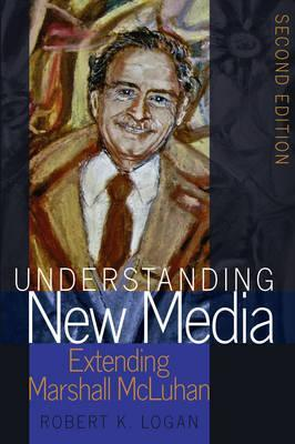 Extending Marshall McLuhan Understanding New Media