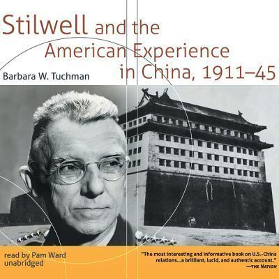 Stilwell and the American Experience in China, 1911-45