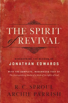 The Spirit of Revival  Discovering the Wisdom of Jonathan Edwards