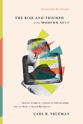 The Rise and Triumph of the Modern Self
