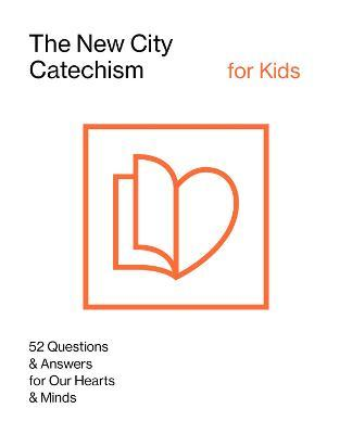 The New City Catechism for Kids : Children's Edition