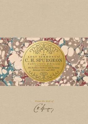 The Lost Sermons of C. H. Spurgeon Volume I a Collector's Edition