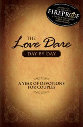 The Love Dare: Year of Devotions for Couples