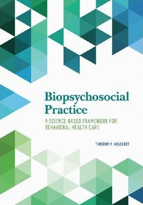 Biopsychosocial Practice  A Science-Based Framework for Behavioral Health Care