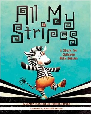 Everything Makes Children Autistic >> All My Stripes Shaina Rudolph 9781433819179